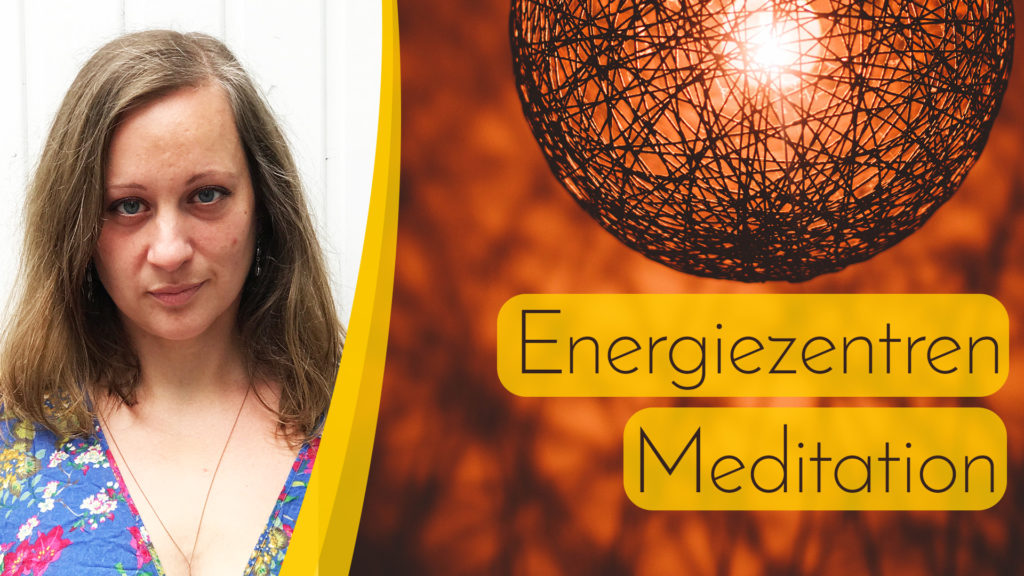 Energiezentren - Meditation -- Im Jetzt ankommen und Dich verbinden thumbnail